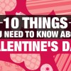 Things-You-NEED-To-Know-About-Valentine's-Day