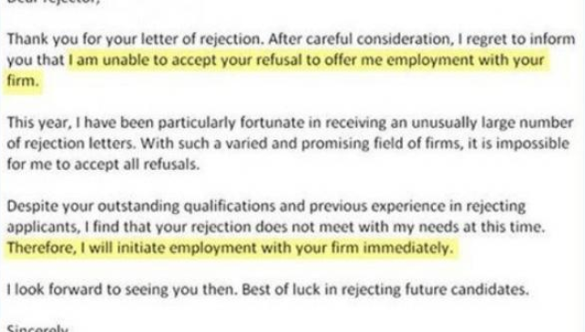Do you get job rejection letter often. This reply letter shows a formal refusal of accepting rejection letter. Sometimes it can lead to Acceptance.