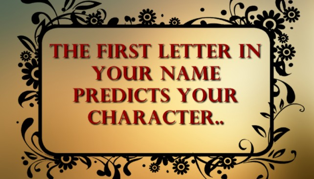 The First Letter In Your Name predicts your Character